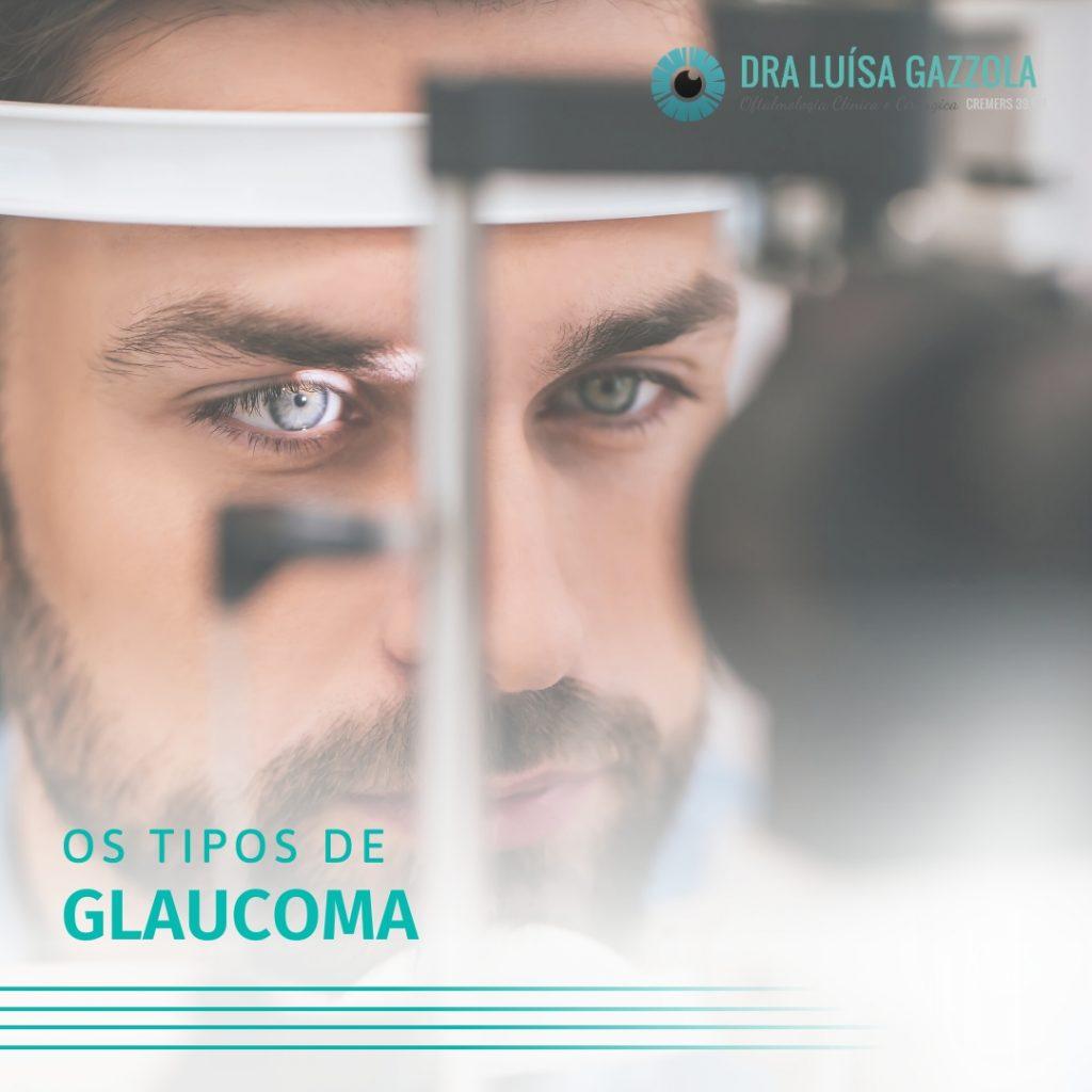 os tipos de glaucoma