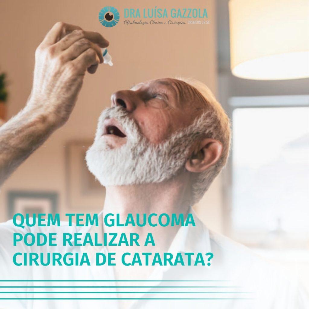 quem tem glaucoma pode realizar a cirurgia de catarata